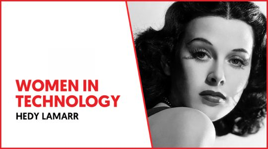Mujeres tecnólogas: Hedy Lamarr