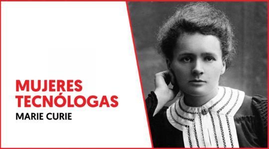 Mujeres tecnólogas: Marie Curie